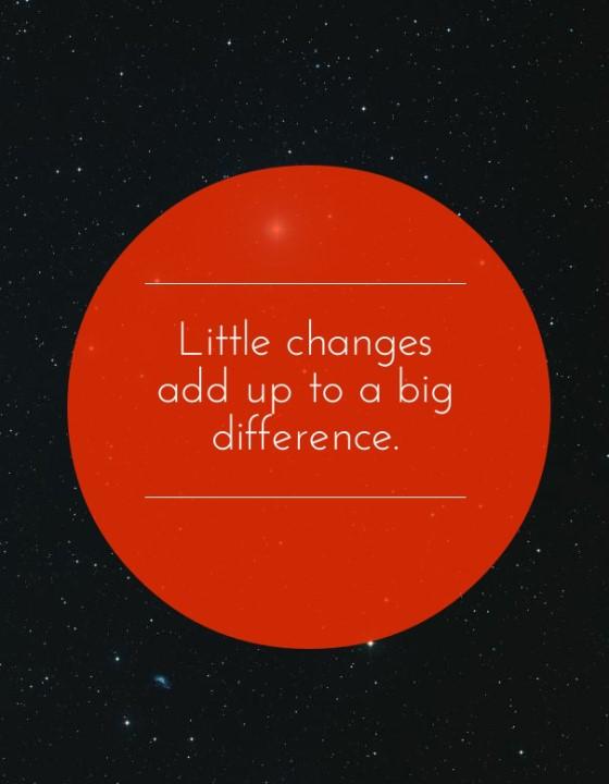 little changes
